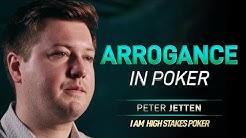 Peter Jetten - Arrogance In Poker