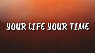 Play Your Life Your Time