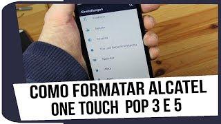 Como formatar alcatel one touch pop 3 e 5