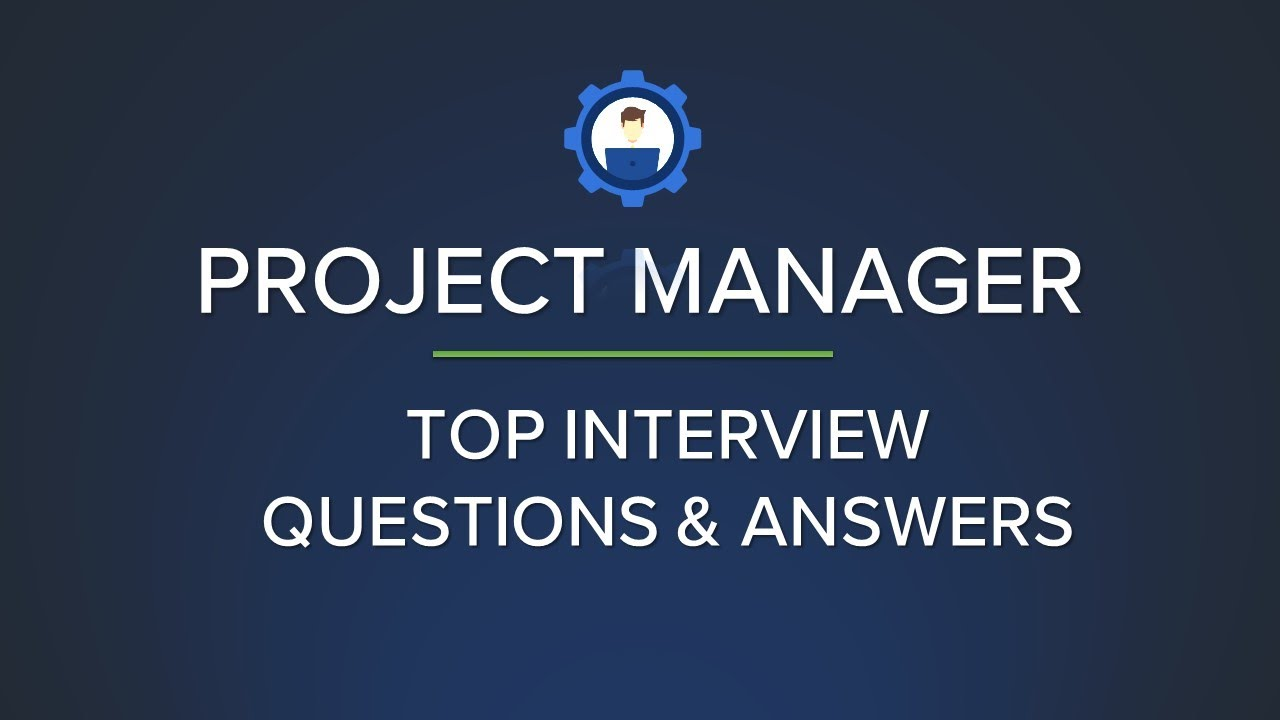 Project Manager Interview Questions and Answers 2019 |Most ...