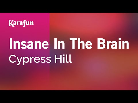 Karaoke Insane In The Brain - Cypress Hill *