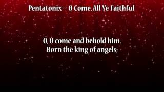 Pentatonix O Come, All Ye Faithful Lyrics