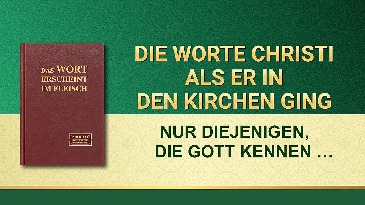 Das Wort Gottes   Nur diejenigen, die Gott kennen, können für Gott Zeugnis ablegen