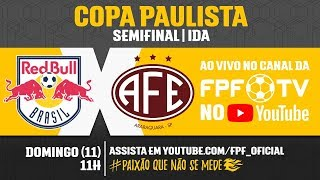 Red Bull 0 x 2 Ferroviária - Copa Paulista 2018