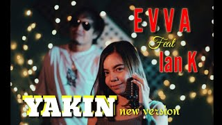 EVVA - YAKIN feat IAN KASELA (VIDEO KLIP) new version !!