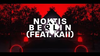 Noktis - Berlin (feat. kaii) (Official Lyric Video)