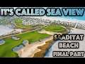 It's Called Sea View! Saadiyat Beach Golf Club - Back Nine - Final Part