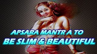 Goddess Rati Shabar Mantra To Be Slim & Beautiful