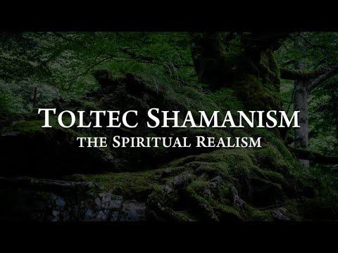 Toltec Shamanism: The Spiritual Realism   Documentary