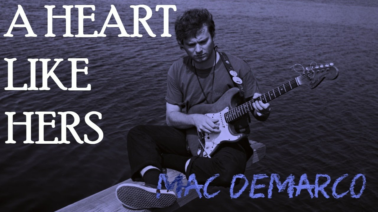 mac-demarco-a-heart-like-hers-subtitulada-al-espanol-lyrics-siderea-demarco