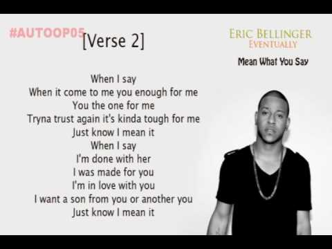Eric Bellinger – Mean What You Say lyrics