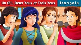 Un Œil Deux Yeux et Trois Yeux | Histoire Pour S'endormir | Contes De Fées Français