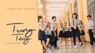 Tung Tăng - Official Teaser MV   Thiên Khôi Official