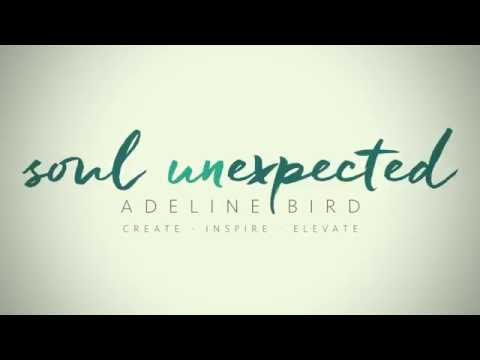 Welcome To Soul Unexpected w/ Adeline Bird