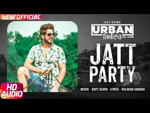 Jatt Party | Jass Bajwa | Audio Song | Latest Punjabi Song 2017 | Urban Zimidar