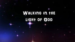Walking In The Light Of God