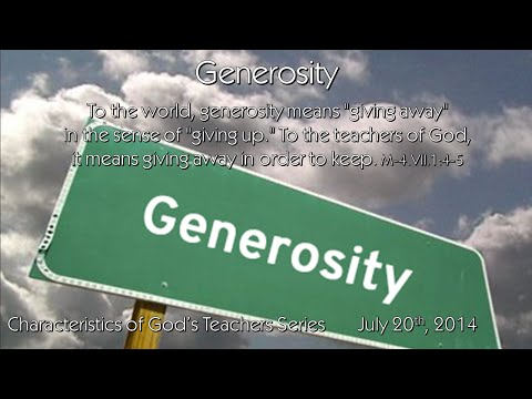 Generosity - Characteristics of God's Teachers Series - 7/20/14