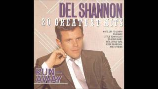 Del Shannon - Hats off to Larry (HQ)