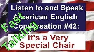 Learn to Talk Fast - Listen to and Speak American English Conversation #42