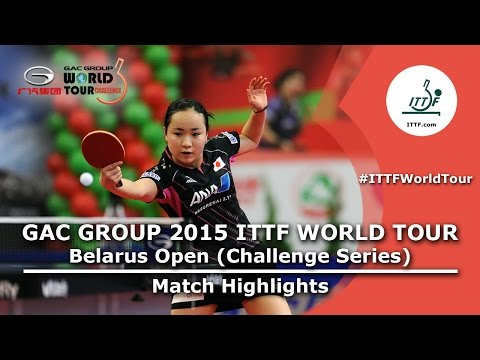 Belarus Open 2015 Highlights: ITO Mima vs WAKAMIYA Misako (FINAL)