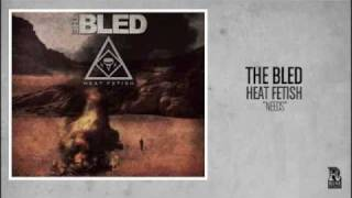 The Bled - Needs