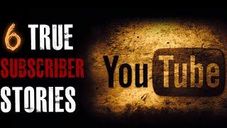 6 True SUBSCRIBER Horror Stories