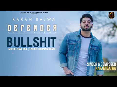 BULLSHIT | Full Audio Song | DEFENDER (Dual Album) | Karam Bajwa | Ravi RBS | Latest Song 2018