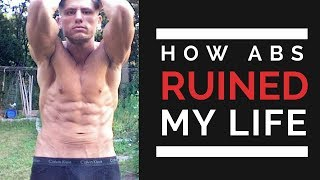 How Abs Ruined My Life