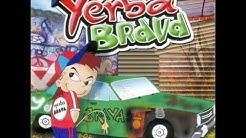 """Yerba Brava """"Pibe Cantina"""" (con letra)"""