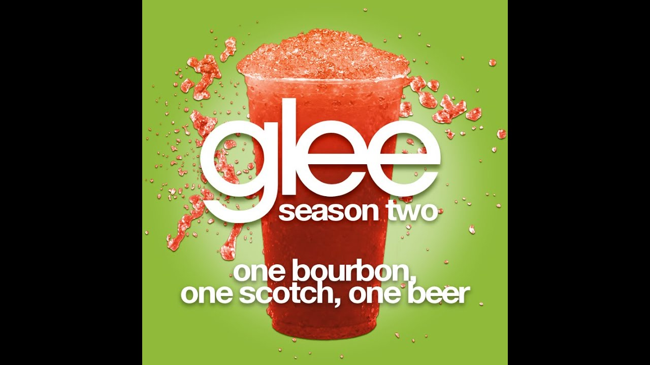 Glee - One Bourbon, One Scotch, One Beer [LYRICS] - YouTube