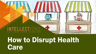 Disrupting the Health Care Industry: Choice Through Competition thumbnail