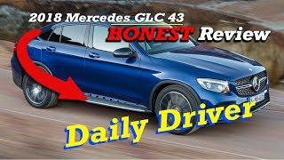 Daily Driver | 2018 Mercedes GLC 43 | Honest Review (SHOCKING!)