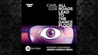 Carl Cox - Kommen Zusammen (Joseph Capriati Remix) [INTEC]