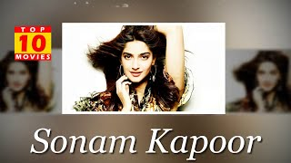 Sonam Kapoor Best Movies - Top 10 Movies List