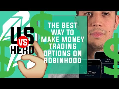 The Best Way To Make Money Trading Options On Robinhood App
