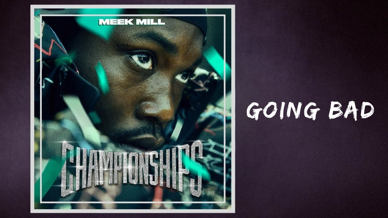 Meek Mill Going Bad Lyrics Feat Drake Youtube Salt, cardiac arrest, matthew james, rock steady, can't get enough, don't let me down, ready for love, 20 are you looking for going bad lyrics, song, albums or hits? meek mill going bad lyrics feat drake