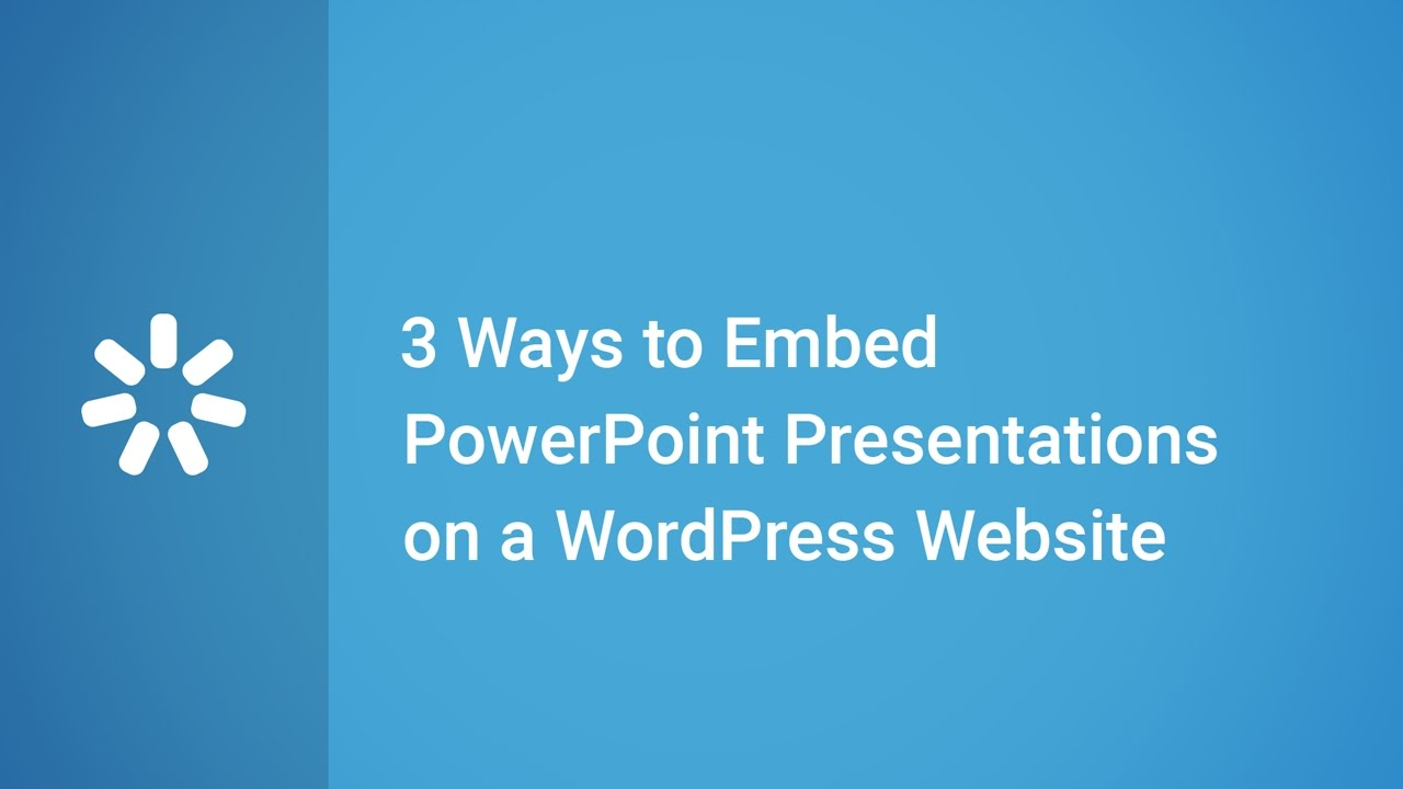 3 ways to embed powerpoint presentations on a wordpress website