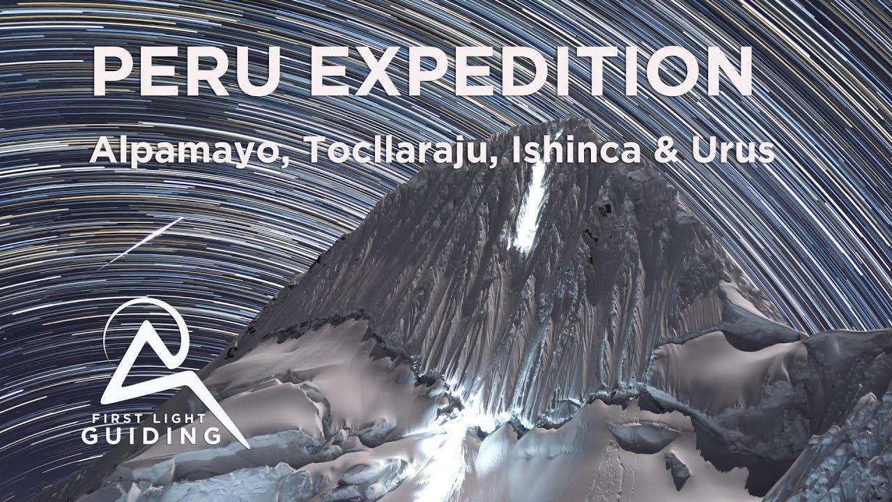 Peru Expedition - First Light Guiding - Alpamayo, Tocllaraju, Ishinca, Urus
