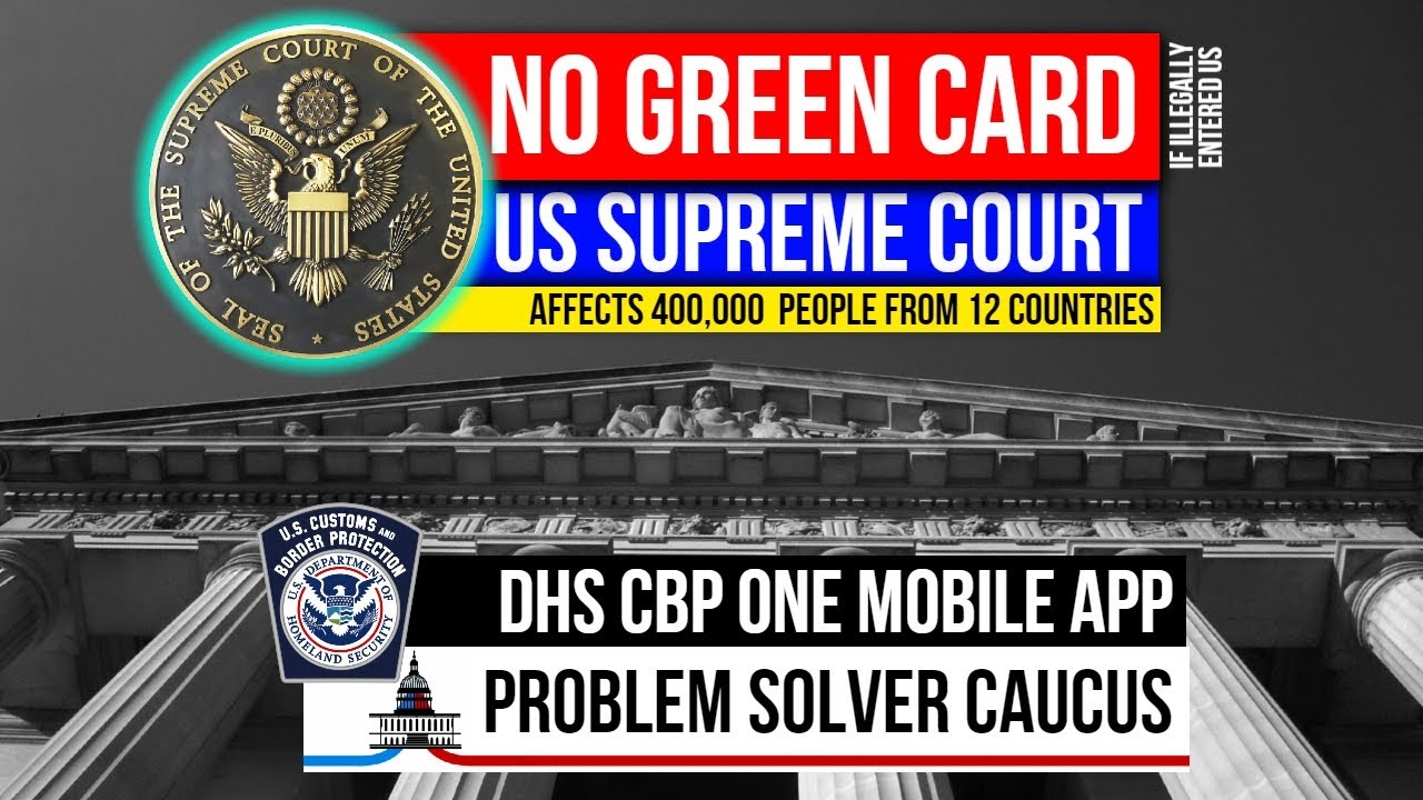 NO GREEN CARD! Supreme Court Rules - TPS entered illegally   New Immigration App   Problem Solvers..