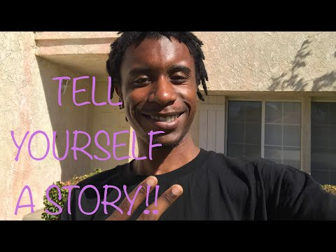 Law Of Attraction: Tell Yourself a Story!