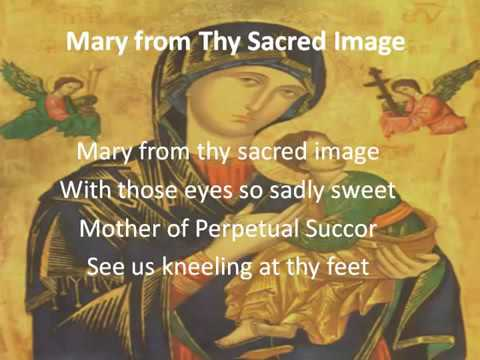 Our Lady of Perpetual Succour - Mary from Thy Sacred image