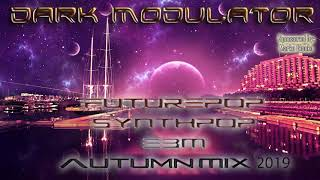 Futurepop  / Synthpop / Ebm Autumn mix 2019 From DJ DARK MODULATOR