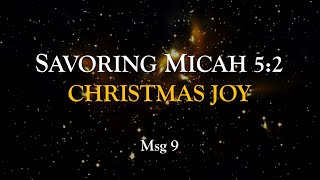 Micah: Savoring (Micah 5:2) Christmas Joy
