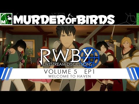 RWBY Volume 5 Chapter 1 Livestream Discussion