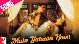 Main Yahaan Hoon  - Song | Veer-Zaara | Shah Rukh Khan | Preity Zinta