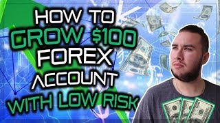 How To Grow a $100 Forex Account with low risk