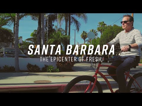 Santa Barbara: The Epicenter of Fresh