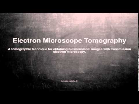 Medical vocabulary: What does Electron Microscope Tomography mean