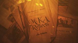 MKA Reflects -- Trailer