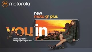 Moto G6 Plus - Experience The Innovation